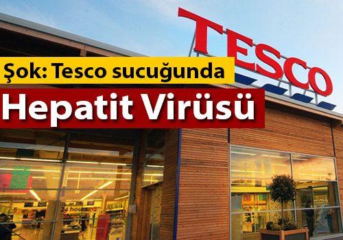 Şok: Tesco sucuğunda hepatit virüsü