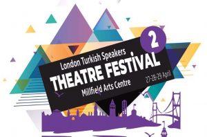 Londra Türkçe Tiyatro Festivali haftaya başlıyor