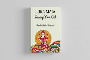 Handan Haktanır'ın 'Loka Mata' kitabı yayınlandı
