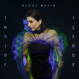 Olcay Bayır releases new album 'Inside'